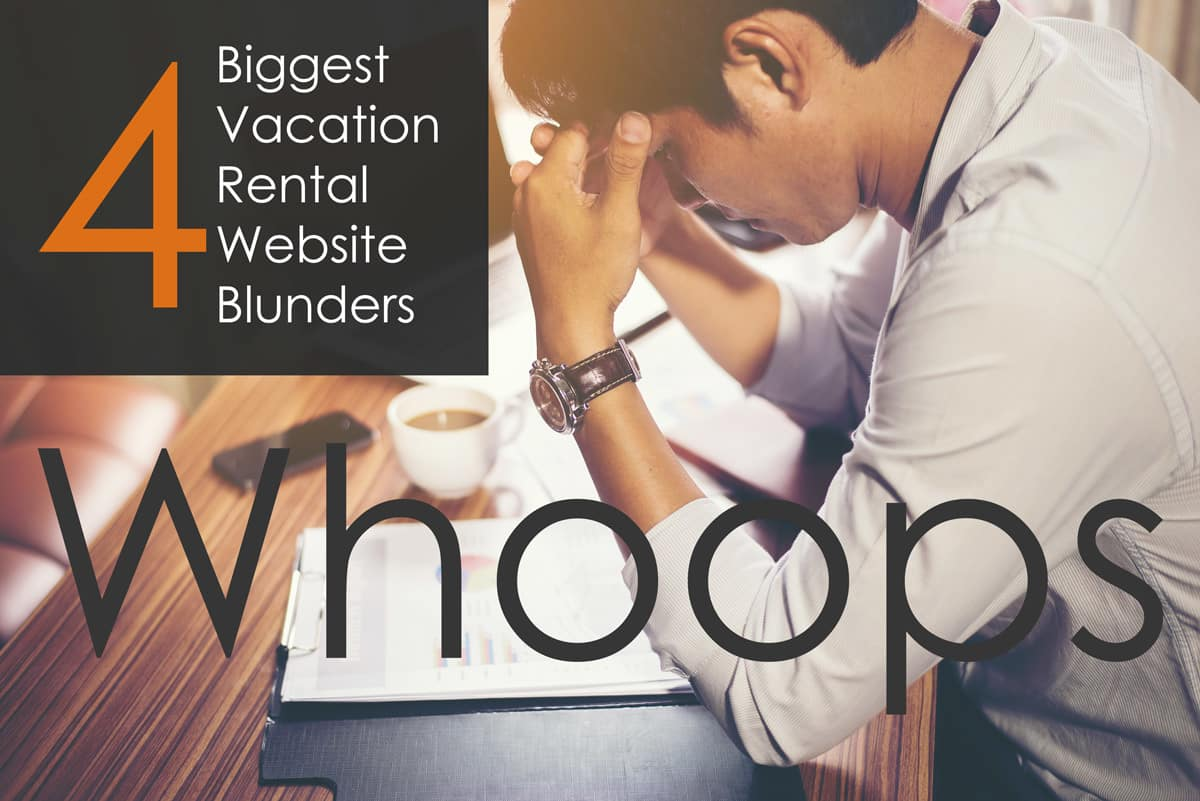 4 biggest vacation rental website blunders