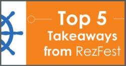 top 5 takeaways from rezfest