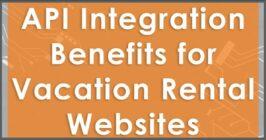 api integration benefits for vacation rentals websites